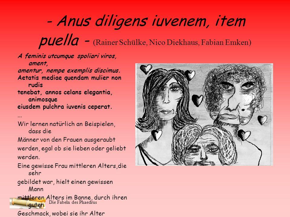 - Anus diligens iuvenem, item puella - (Rainer Schülke, Nico Diekhaus, Fabian Emken)