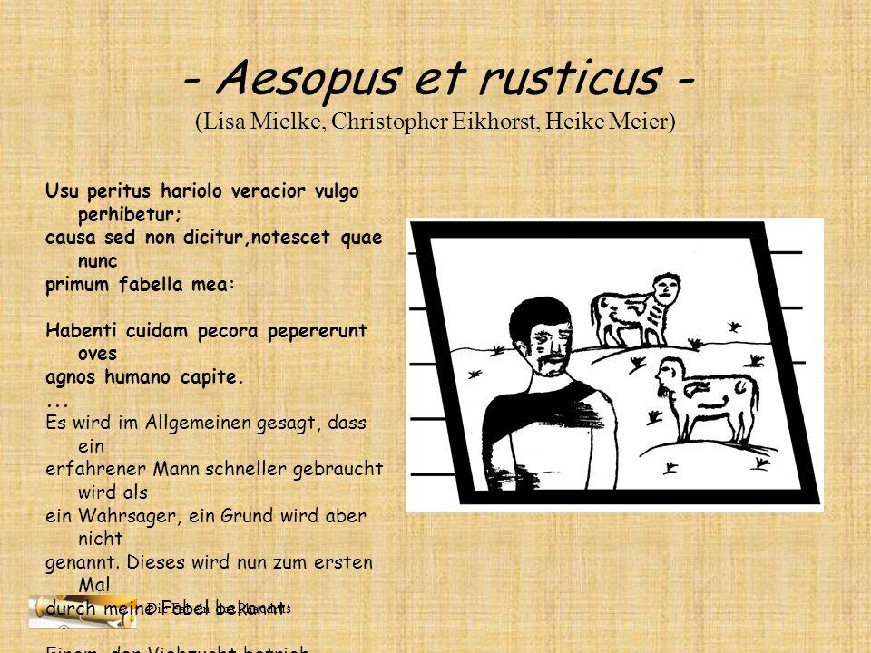 - Aesopus et rusticus - (Lisa Mielke, Christopher Eikhorst, Heike Meier)