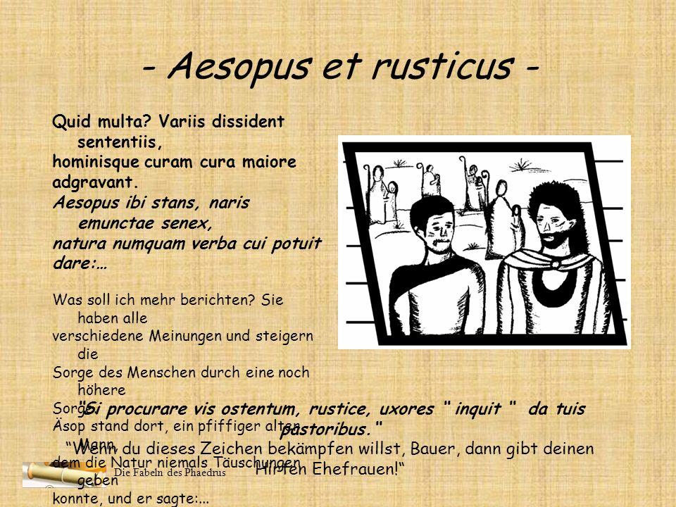 - Aesopus et rusticus - Quid multa Variis dissident sententiis,