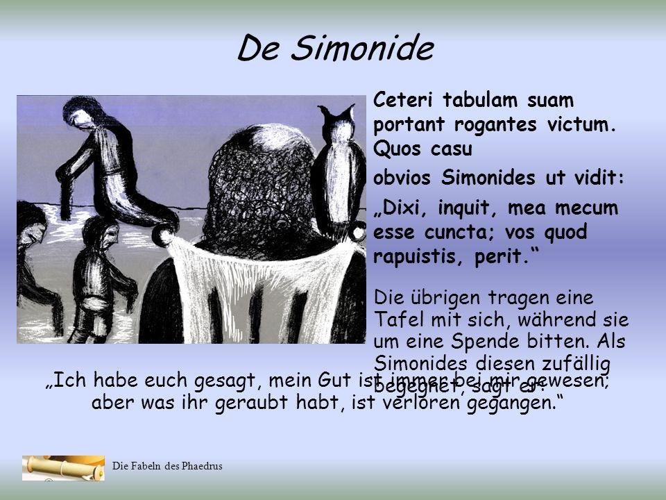 De Simonide Ceteri tabulam suam portant rogantes victum. Quos casu