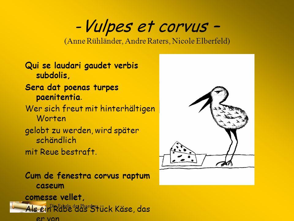 Vulpes et corvus – (Anne Rühländer, Andre Raters, Nicole Elberfeld)