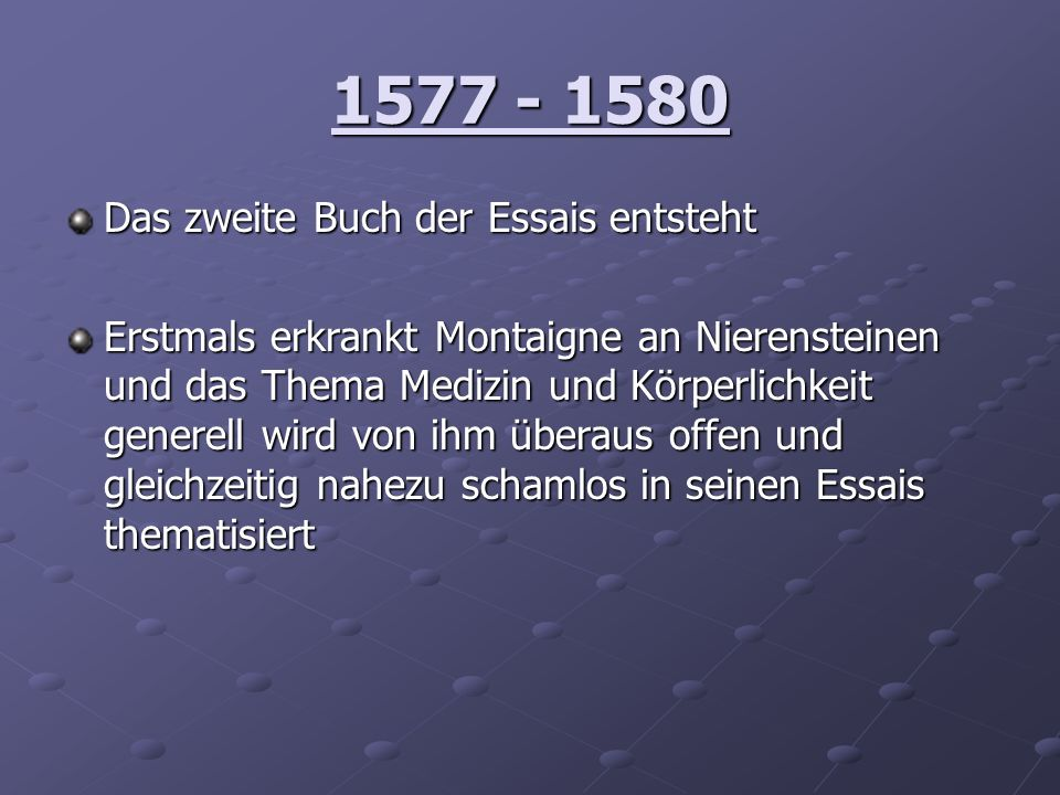 1577 - 1580 Das zweite Buch der Essais entsteht