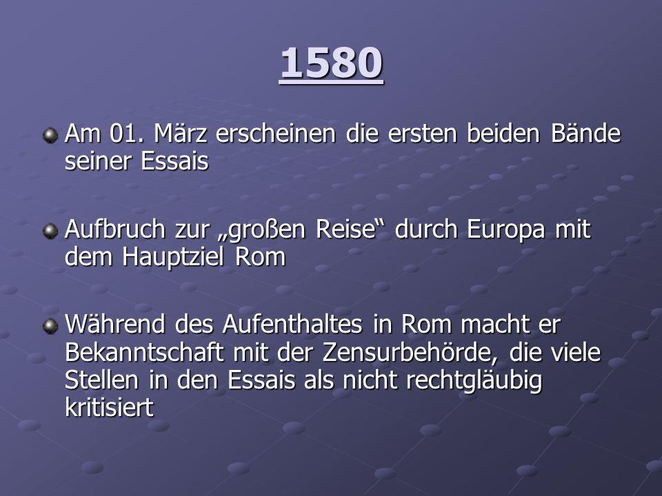 1580 Am 01. März erscheinen die ersten beiden Bände seiner Essais