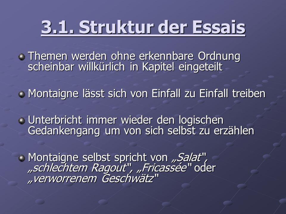 3.1. Struktur der Essais Themen werden ohne erkennbare Ordnung scheinbar willkürlich in Kapitel eingeteilt.