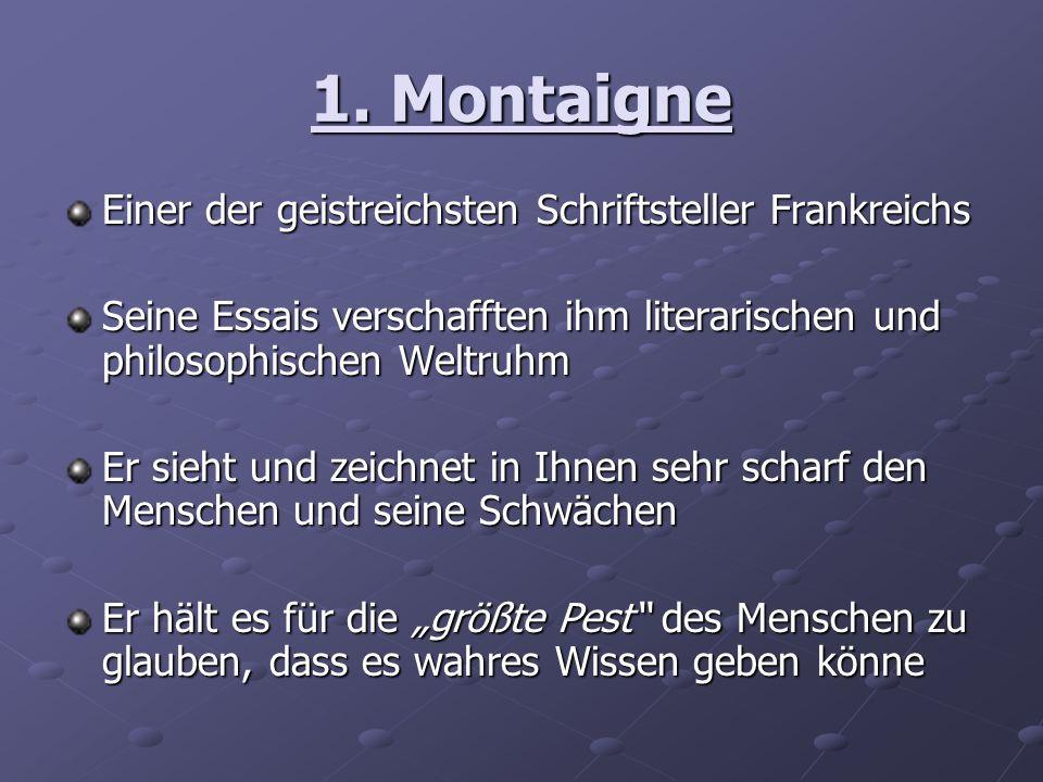 1. Montaigne Einer der geistreichsten Schriftsteller Frankreichs