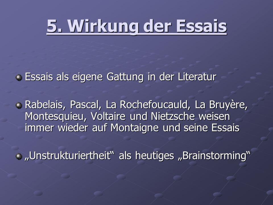 5. Wirkung der Essais Essais als eigene Gattung in der Literatur
