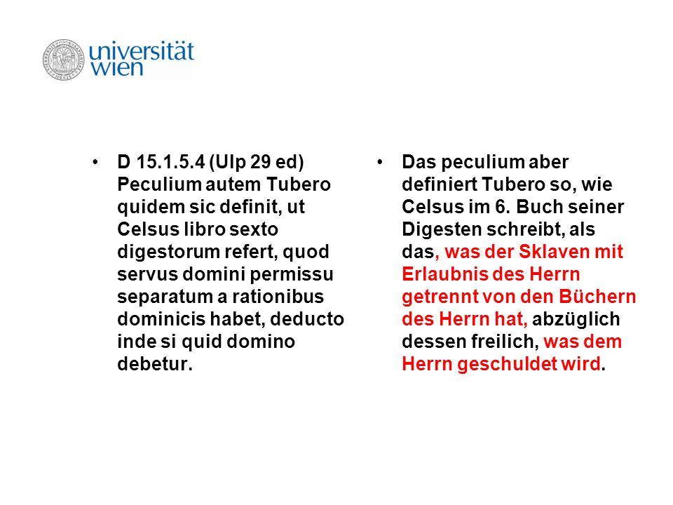 D 15.1.5.4 (Ulp 29 ed) Peculium autem Tubero quidem sic definit, ut Celsus libro sexto digestorum refert, quod servus domini permissu separatum a rationibus dominicis habet, deducto inde si quid domino debetur.