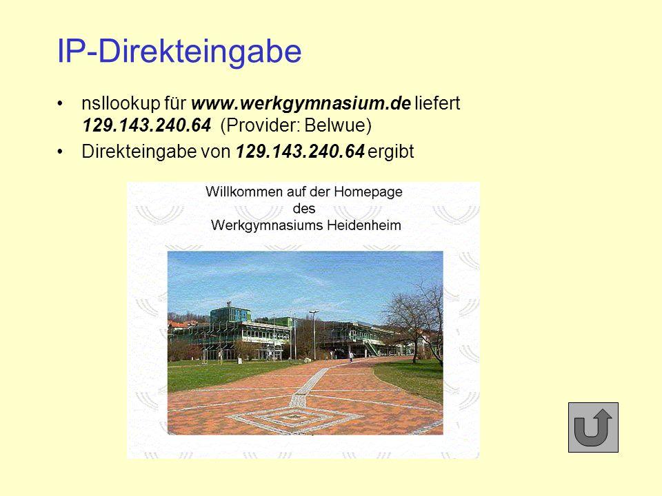 IP-Direkteingabe nsllookup für www.werkgymnasium.de liefert 129.143.240.64 (Provider: Belwue) Direkteingabe von 129.143.240.64 ergibt.