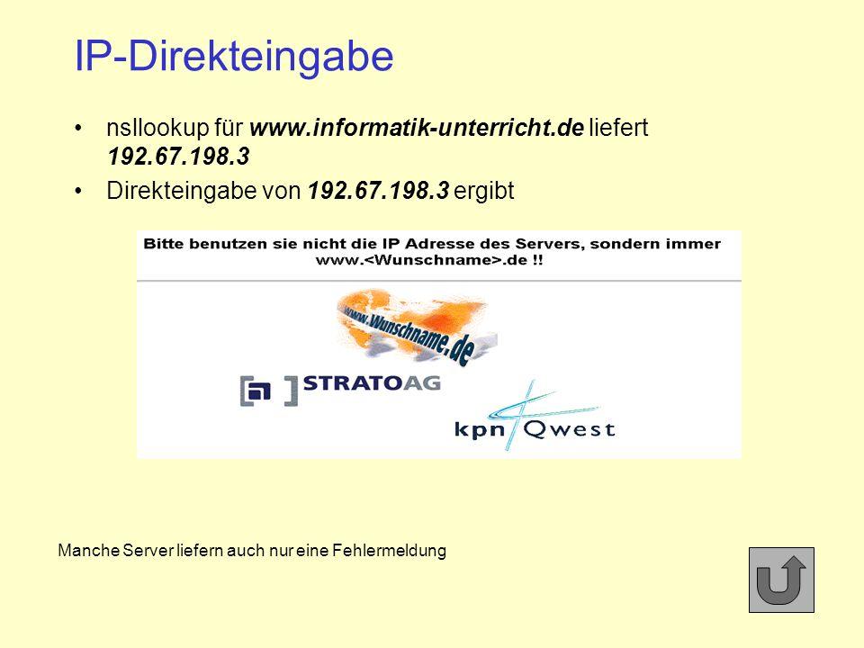 IP-Direkteingabe nsllookup für www.informatik-unterricht.de liefert 192.67.198.3. Direkteingabe von 192.67.198.3 ergibt.