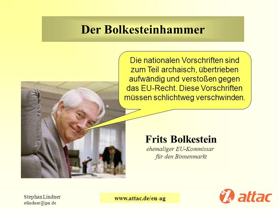 Der Bolkesteinhammer Frits Bolkestein Die nationalen Vorschriften sind