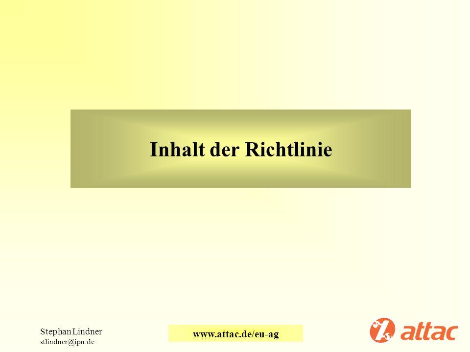 Inhalt der Richtlinie www.attac.de/eu-ag Stephan Lindner