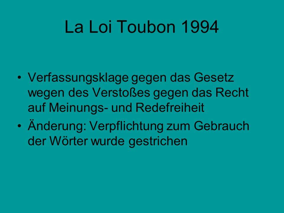 La Loi Toubon 1994 Verfassungsklage gegen das Gesetz wegen des Verstoßes gegen das Recht auf Meinungs- und Redefreiheit.