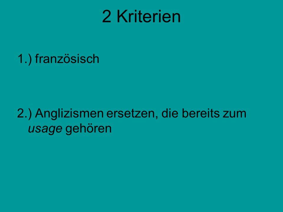 2 Kriterien 1.) französisch