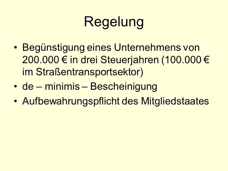 Regelung Begünstigung eines Unternehmens von 200.000 € in drei Steuerjahren (100.000 € im Straßentransportsektor)
