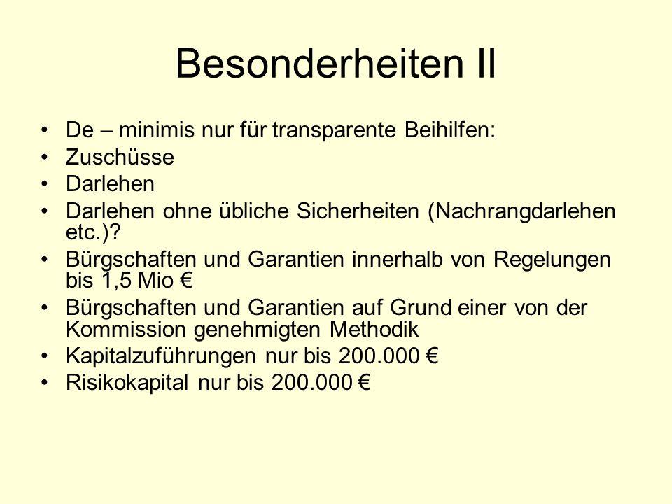 Besonderheiten II De – minimis nur für transparente Beihilfen: