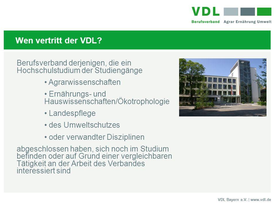 Wen vertritt der VDL Berufsverband derjenigen, die ein Hochschulstudium der Studiengänge. Agrarwissenschaften.