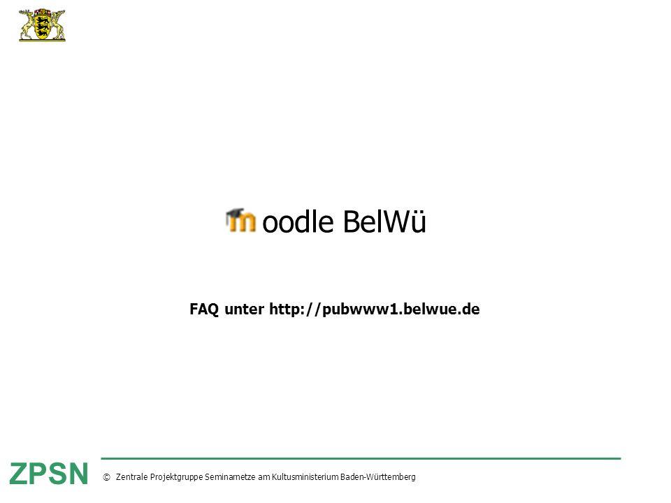Moodle BelWü FAQ unter http://pubwww1.belwue.de