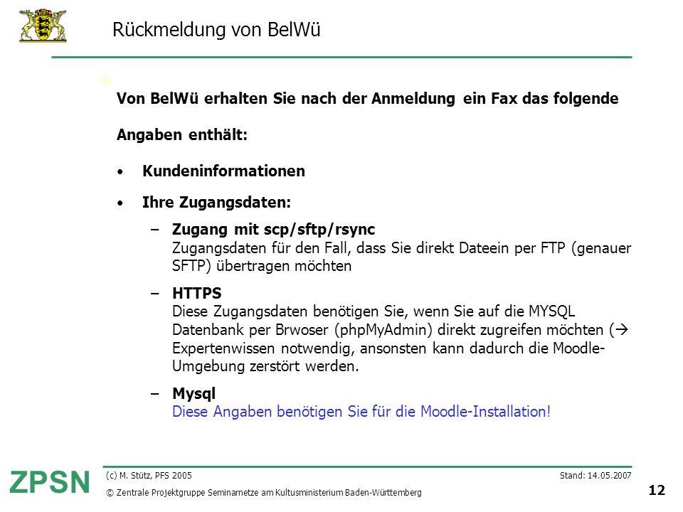 Rückmeldung von BelWü Von BelWü erhalten Sie nach der Anmeldung ein Fax das folgende. Angaben enthält: