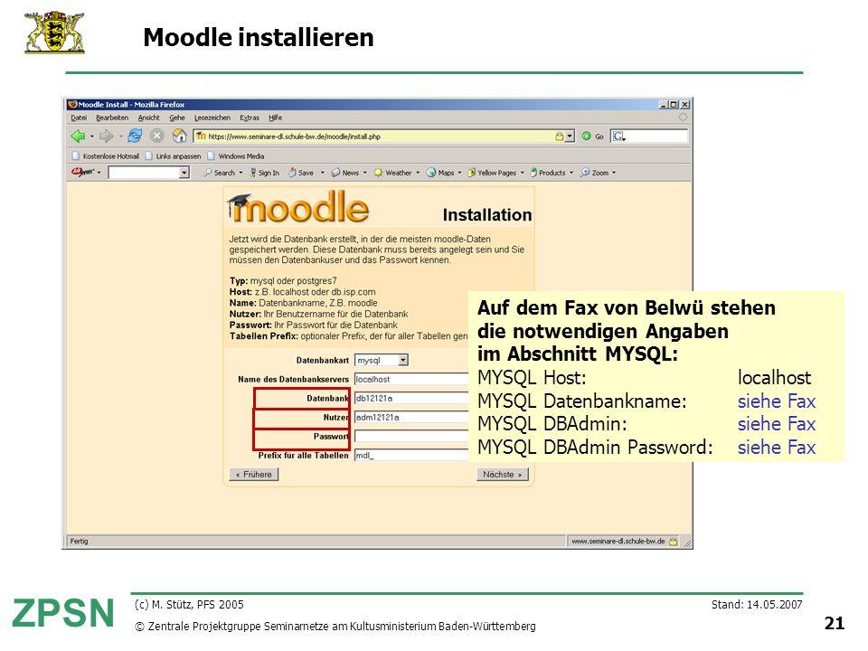 Moodle installieren Auf dem Fax von Belwü stehen die notwendigen Angaben im Abschnitt MYSQL: MYSQL Host: localhost.