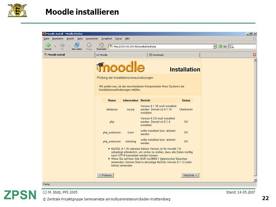 Moodle installieren (c) M. Stütz, PFS 2005 Stand: 14.05.2007