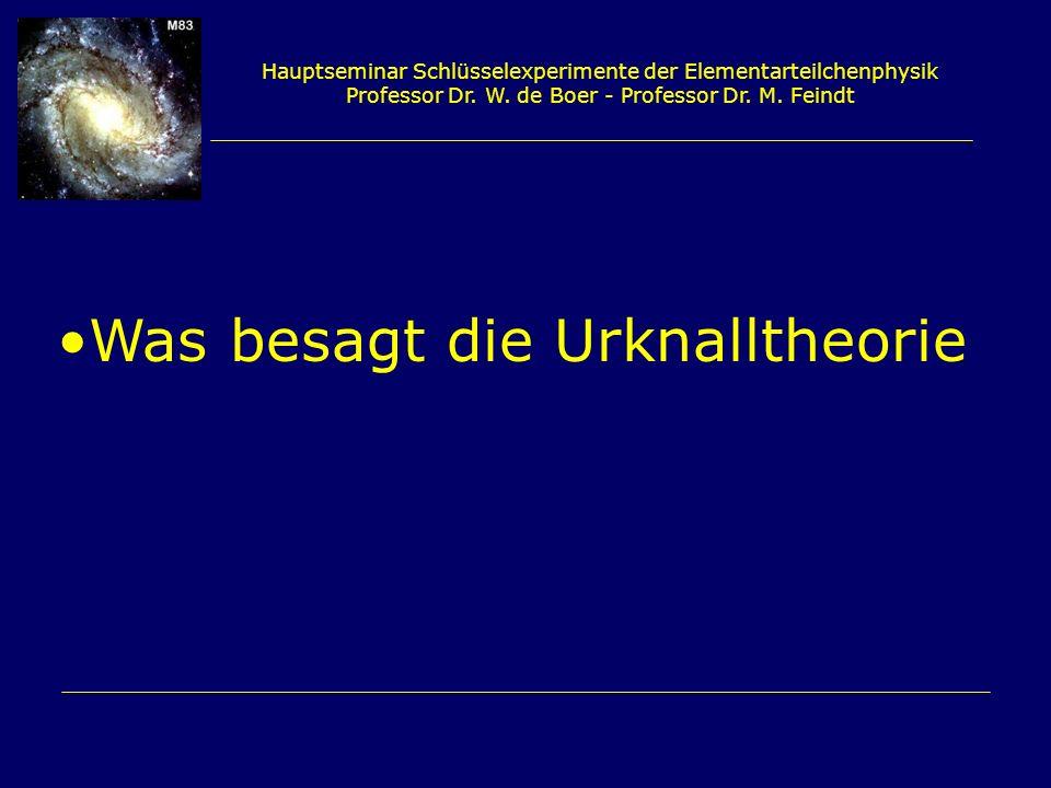 Was besagt die Urknalltheorie