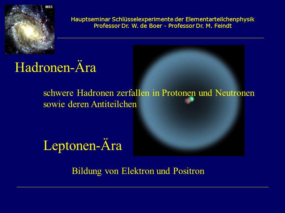 Hadronen-Ära Leptonen-Ära