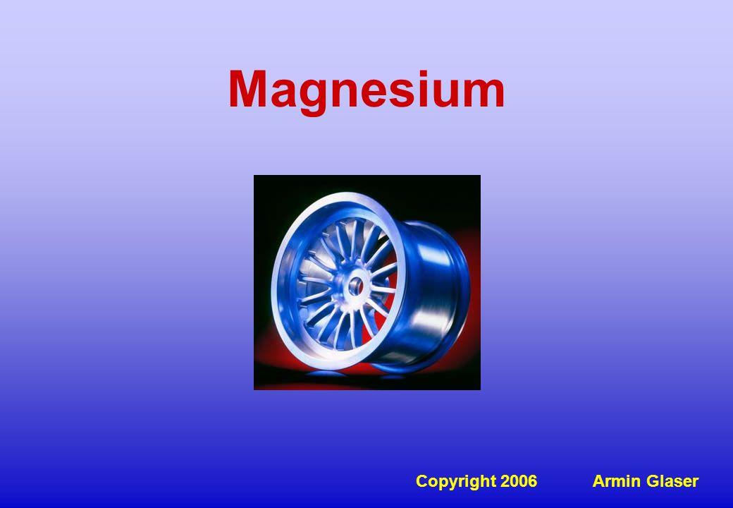 Magnesium Copyright 2006 Armin Glaser