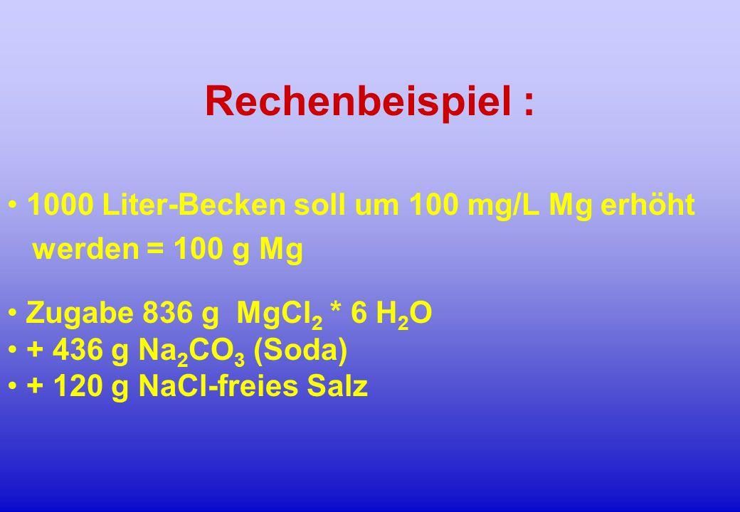 1000 Liter-Becken soll um 100 mg/L Mg erhöht werden = 100 g Mg