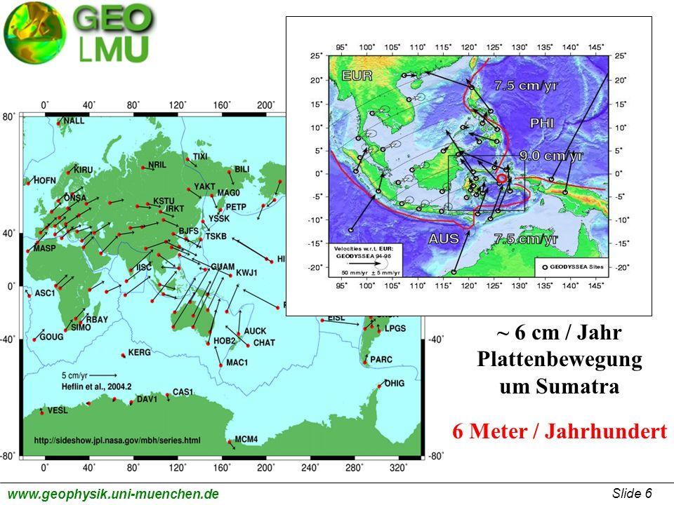 ~ 6 cm / Jahr Plattenbewegung um Sumatra 6 Meter / Jahrhundert