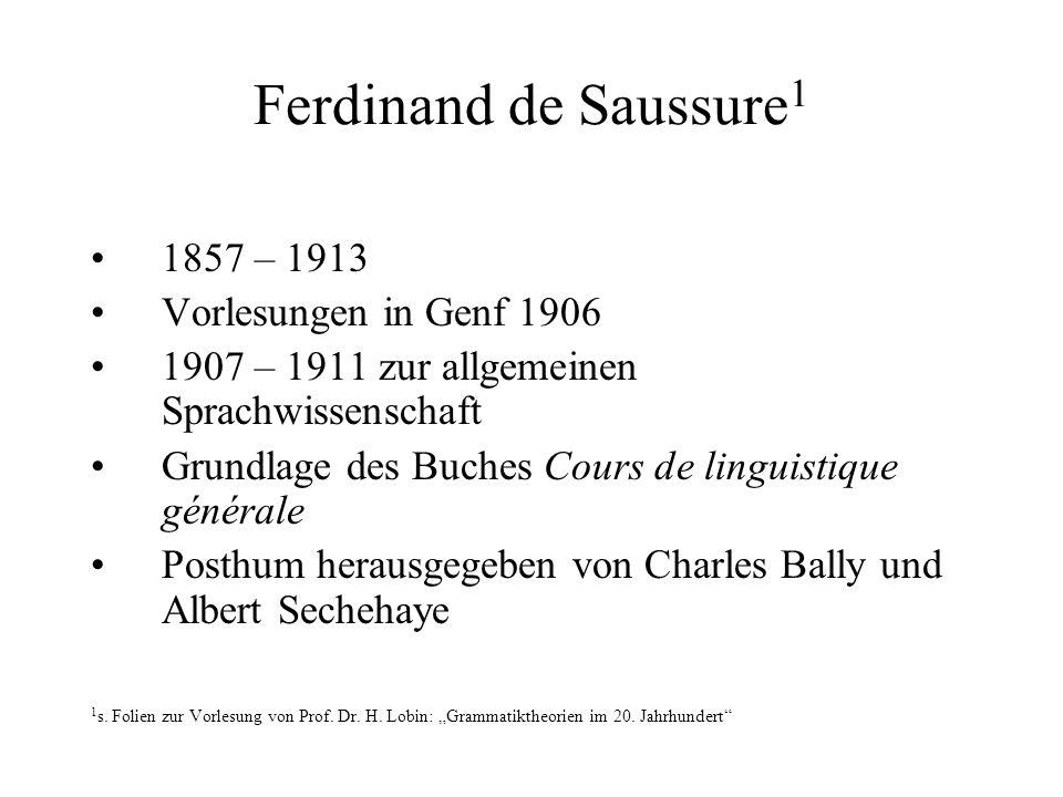 Ferdinand de Saussure1 1857 – 1913 Vorlesungen in Genf 1906