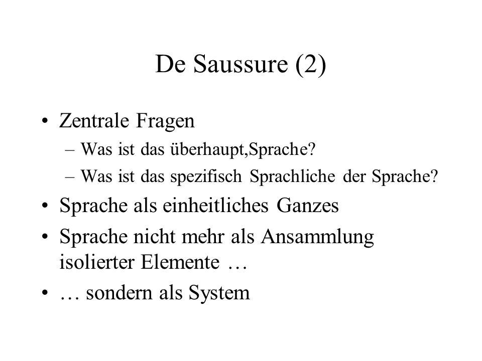 De Saussure (2) Zentrale Fragen Sprache als einheitliches Ganzes