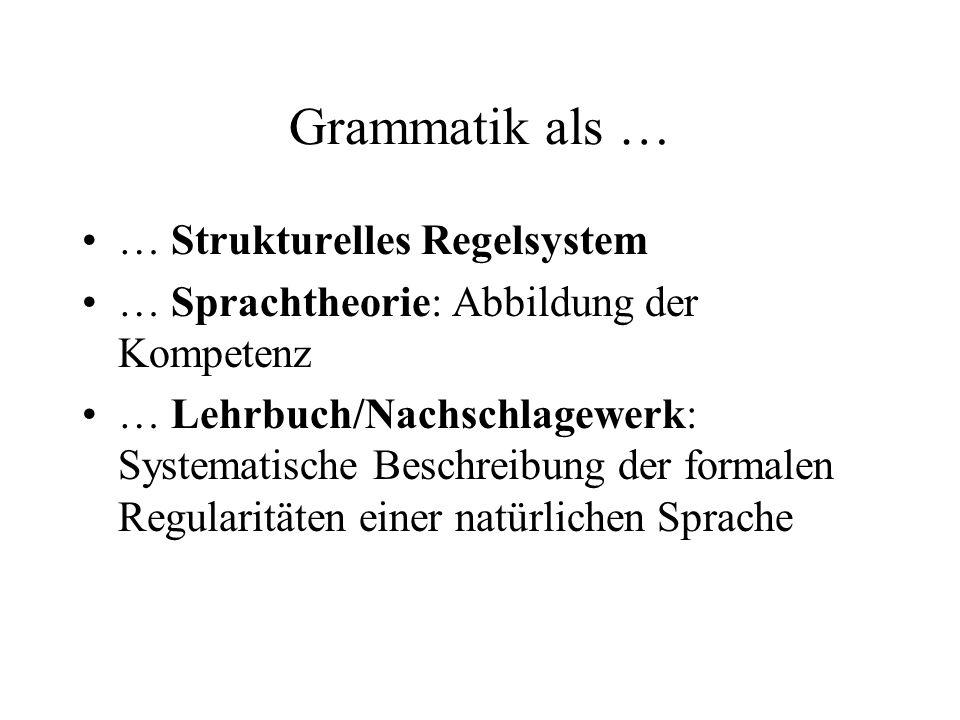 Grammatik als … … Strukturelles Regelsystem