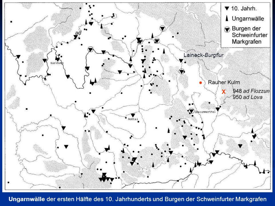 Laineck-Burgflur● X.Ungarnwälle der ersten Hälfte des 10.