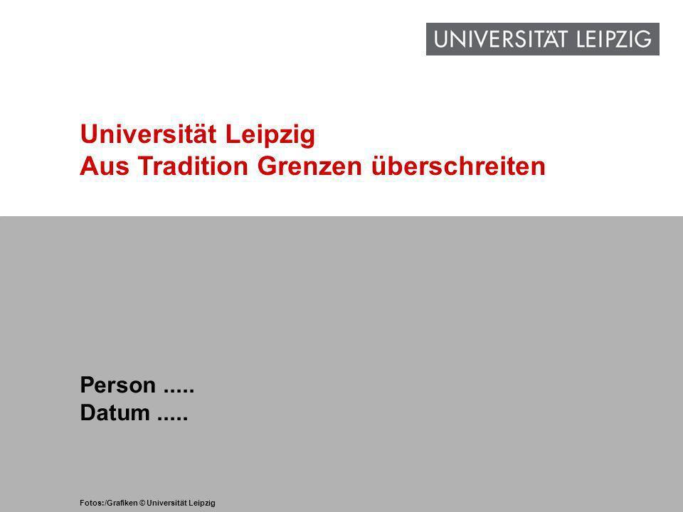 Universität Leipzig Aus Tradition Grenzen überschreiten