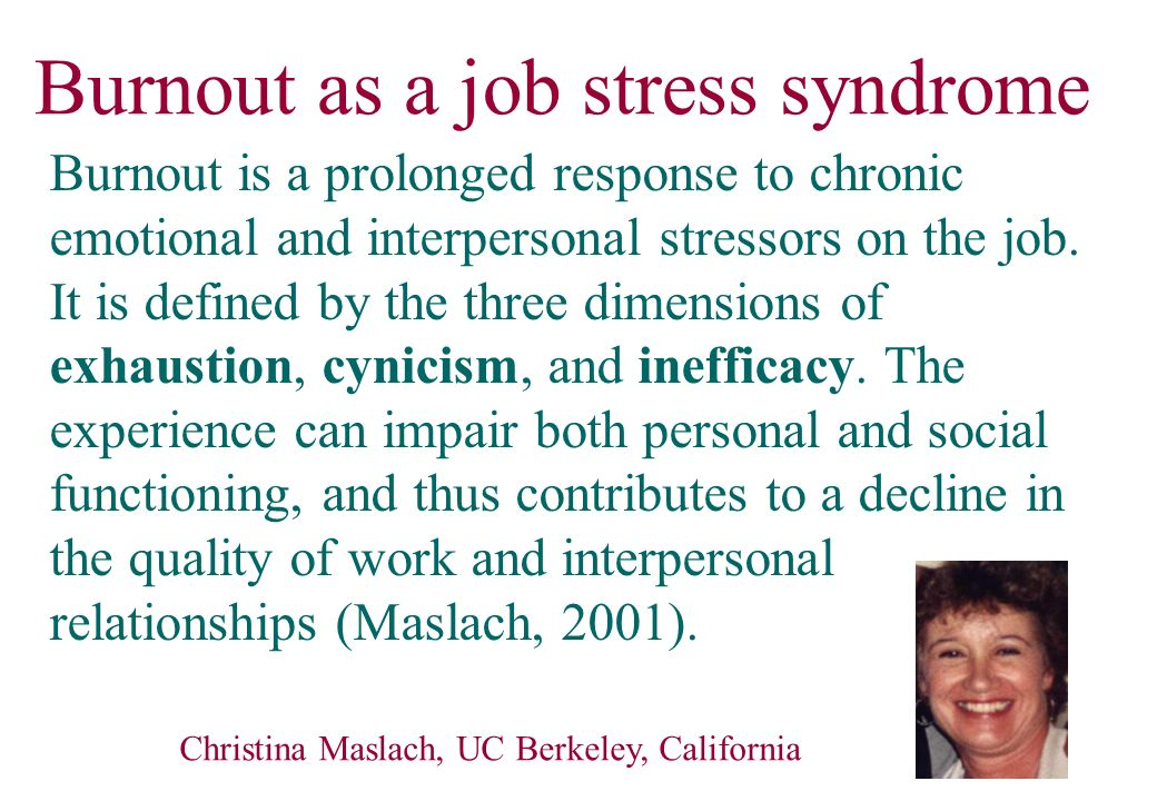 Burnout as a job stress syndrome