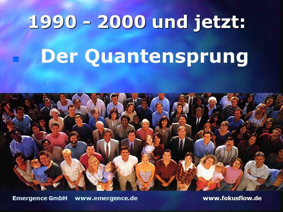 1990 - 2000 und jetzt: Der Quantensprung