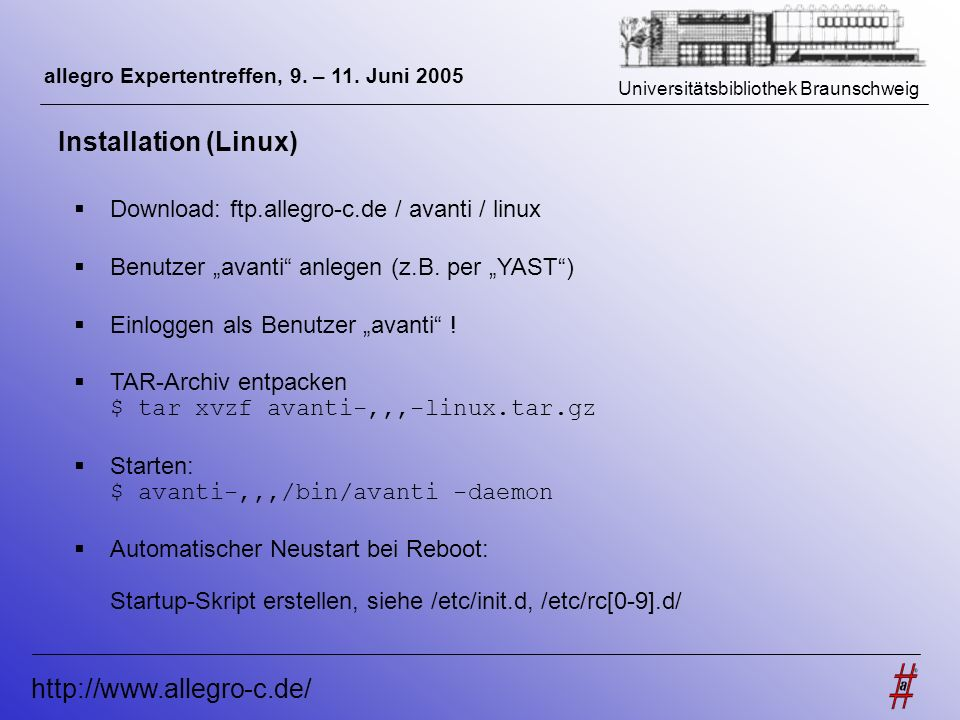 Installation (Linux) http://www.allegro-c.de/