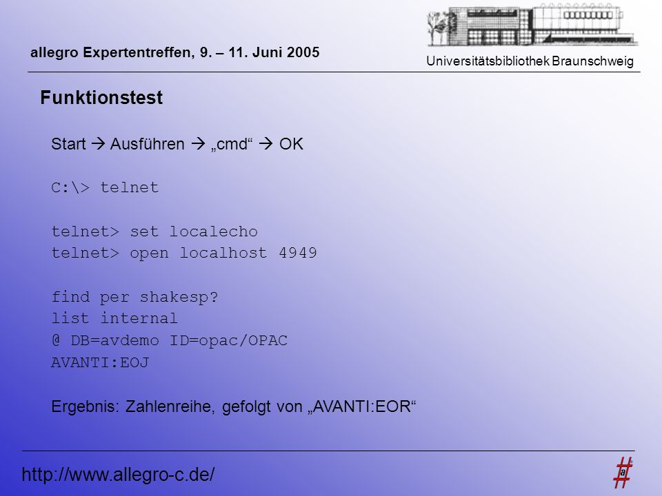 "Funktionstest http://www.allegro-c.de/ Start  Ausführen  ""cmd  OK"