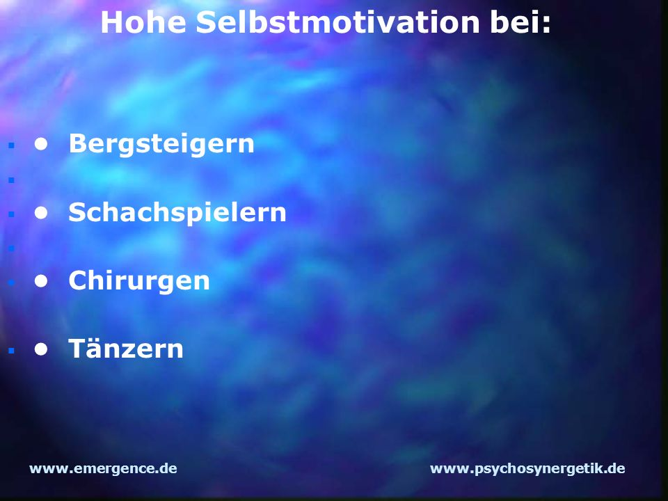 Hohe Selbstmotivation bei: