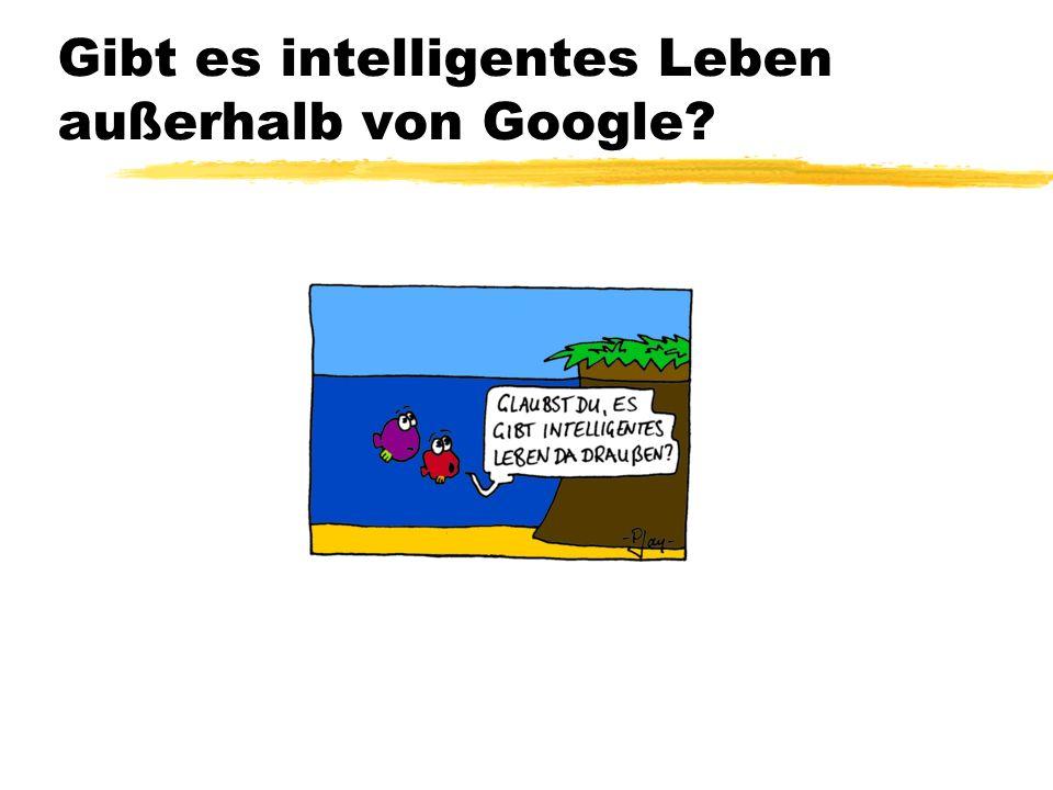 Gibt es intelligentes Leben außerhalb von Google