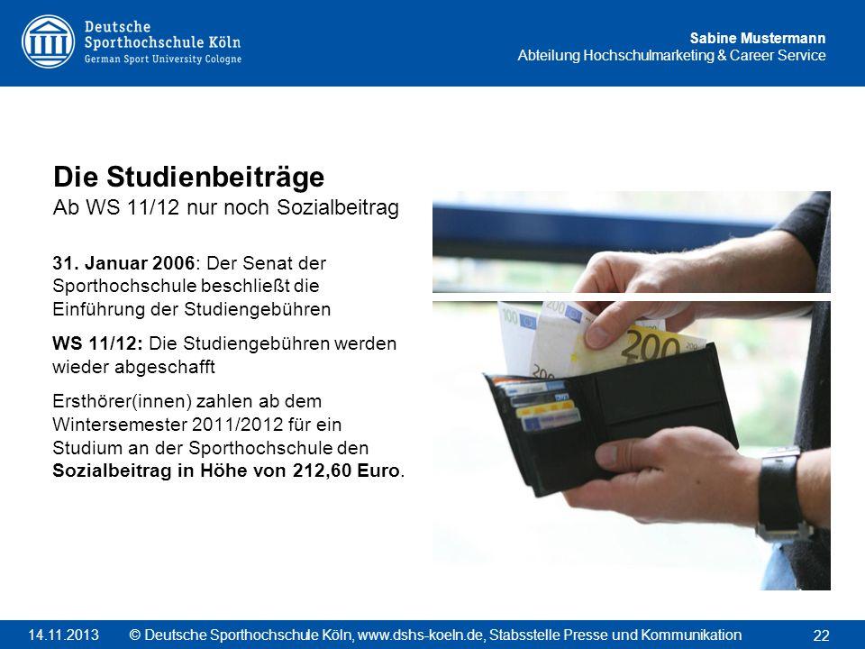 Die Studienbeiträge Ab WS 11/12 nur noch Sozialbeitrag