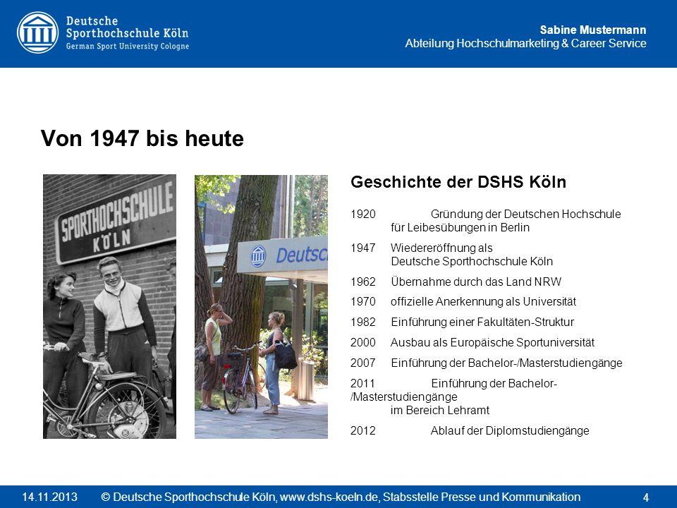 Von 1947 bis heute Geschichte der DSHS Köln