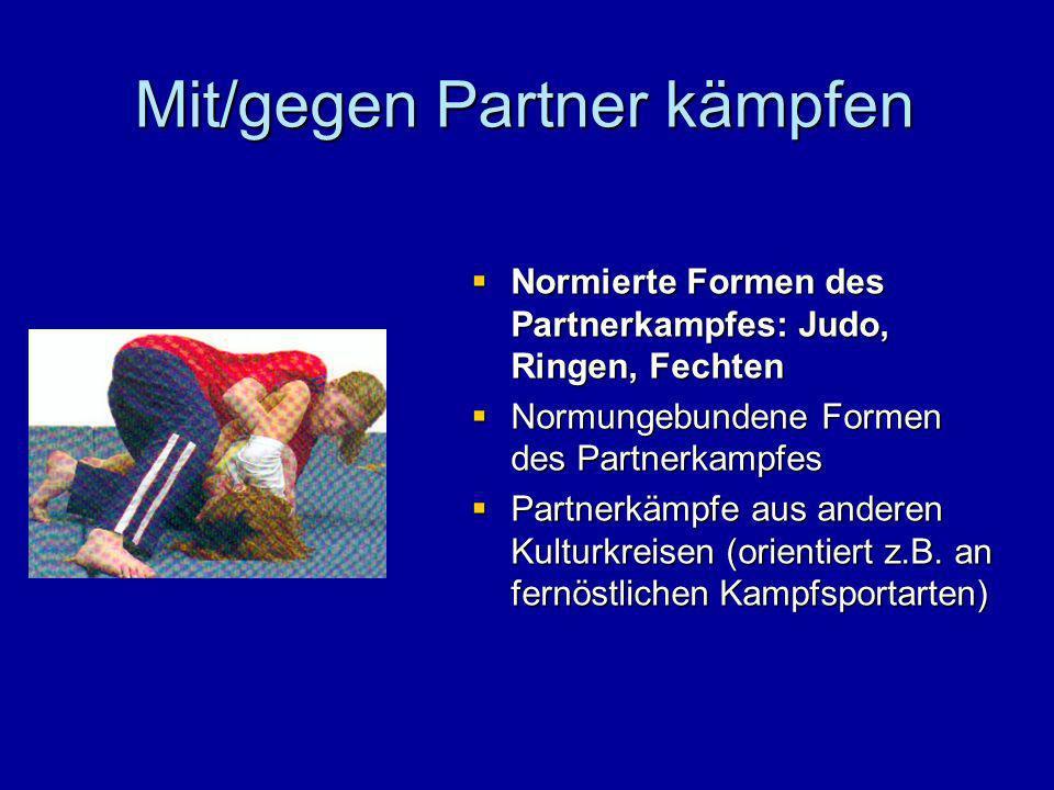 Mit/gegen Partner kämpfen