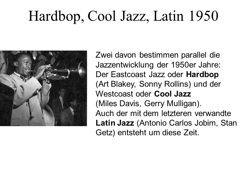 Hardbop, Cool Jazz, Latin 1950