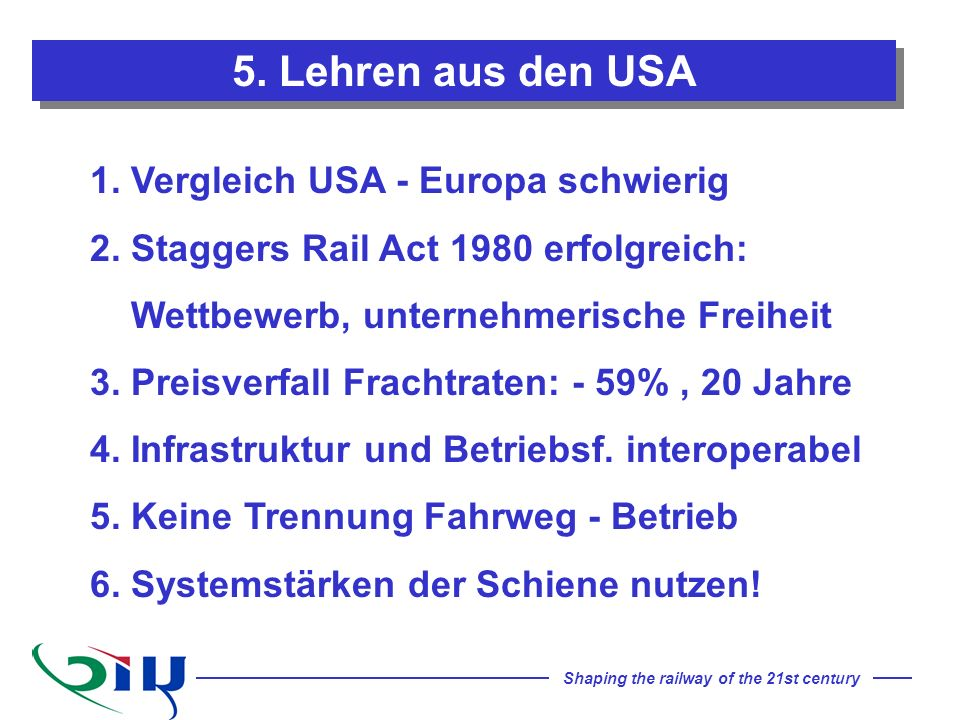 5. Lehren aus den USA 1. Vergleich USA - Europa schwierig
