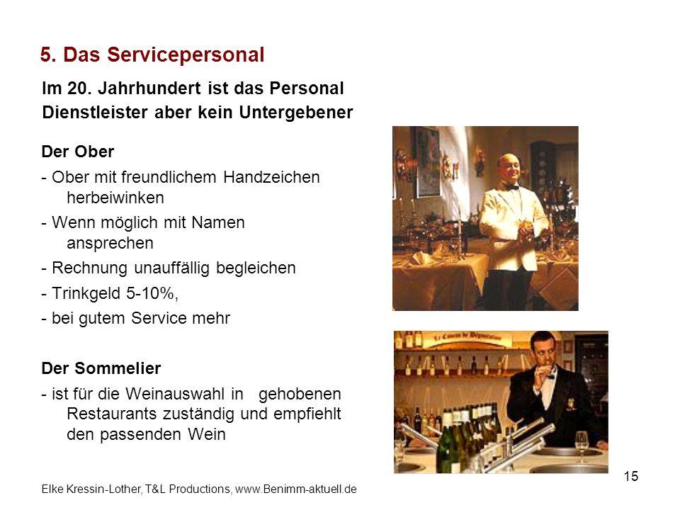5. Das Servicepersonal Im 20. Jahrhundert ist das Personal Dienstleister aber kein Untergebener. Der Ober.