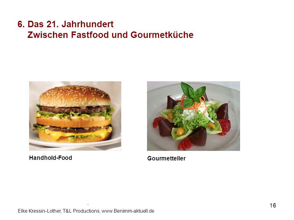 6. Das 21. Jahrhundert Zwischen Fastfood und Gourmetküche