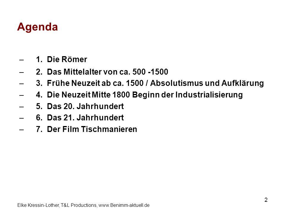 Agenda 1. Die Römer 2. Das Mittelalter von ca. 500 -1500