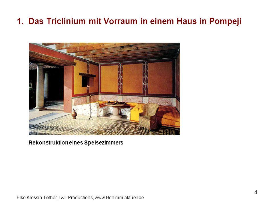 1. Das Triclinium mit Vorraum in einem Haus in Pompeji
