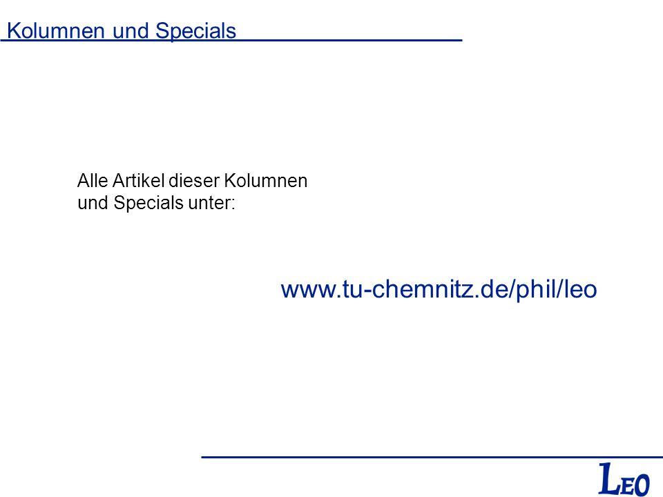 www.tu-chemnitz.de/phil/leo Kolumnen und Specials